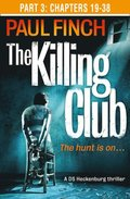 Killing Club (Part Three: Chapters 19-38) (Detective Mark Heckenburg, Book 3)