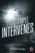Paul Temple Intervenes (A Paul Temple Mystery)