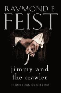 Jimmy and the Crawler / Raymond E. Feist.