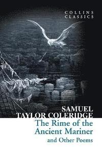 The Rime of the Ancient Mariner and Other Poems
