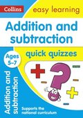 Addition &; Subtraction Quick Quizzes Ages 5-7