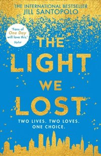 Light We Lost: The International Bestseller everyone is talking about!