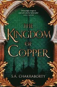 The kingdom of copper / S.A. Chakraborty.