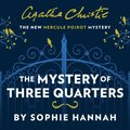 Mystery of Three Quarters: The New Hercule Poirot Mystery