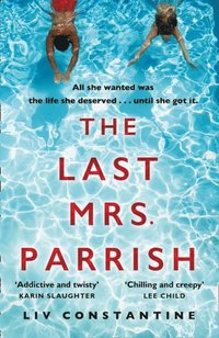 Last Mrs Parrish: An addictive psychological thriller with a shocking twist!