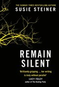 Remain Silent: The gripping new crime thriller from the Sunday Times bestselling author (Manon Bradshaw, Book 3)