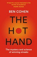 Hot Hand: The Mystery and Science of Winning Streaks