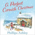 Perfect Cornish Christmas: One of the most romantic and heartwarming bestselling books you'll read in 2019