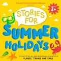 HarperCollins Children's Books Presents: Stories for Summer Holidays for age 2+: An hour of fun to listen to on planes, trains and cars
