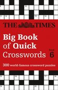The Times Big Book of Quick Crosswords Book 6