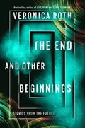 End and Other Beginnings: Stories from the Future