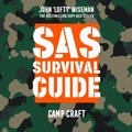 SAS Survival Guide - Camp Craft: The Ultimate Guide to Surviving Anywhere