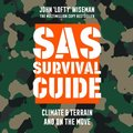 SAS Survival Guide - Climate & Terrain and On the Move: The Ultimate Guide to Surviving Anywhere