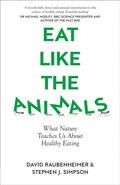 Eat Like the Animals: What Nature Teaches Us About Healthy Eating