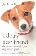 Dog's Best Friend: The Secrets that Make Good Dog Owners Great