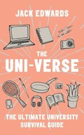 Ultimate University Survival Guide: The Uni-Verse