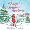 Surprise Christmas Wedding: the new feel-good winter romance from the bestselling author of A Perfect Cornish Christmas