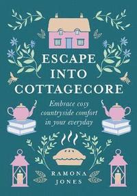 Escape Into Cottagecore