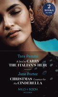 Deal To Carry The Italian's Heir / Christmas Contract For His Cinderella: A Deal to Carry the Italian's Heir / Christmas Contract for His Cinderella (Mills & Boon Modern)
