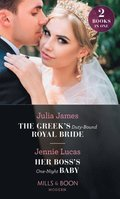 Greek's Duty-Bound Royal Bride / Her Boss's One-Night Baby: The Greek's Duty-Bound Royal Bride / Her Boss's One-Night Baby (Mills & Boon Modern)