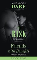 Risk / Friends With Benefits: The Risk / Friends with Benefits (Mills & Boon Dare)
