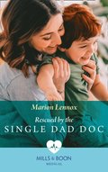 Rescued By The Single Dad Doc (Mills & Boon Medical)
