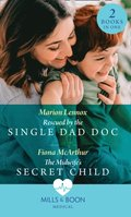 Rescued By The Single Dad Doc / The Midwife's Secret Child: Rescued by the Single Dad Doc / The Midwife's Secret Child (The Midwives of Lighthouse Bay) (Mills & Boon Medical)