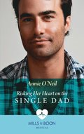 Risking Her Heart On The Single Dad (Mills & Boon Medical) (Miracles in the Making, Book 1)