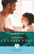 Family For The Children's Doc (Mills & Boon Medical) (Changing Shifts, Book 2)