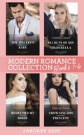 Modern Romance January 2020 Books 1-4: The Italian's Unexpected Baby (Secret Heirs of Billionaires) / Secrets of His Forbidden Cinderella / Redeemed by His Stolen Bride / Crowning His Convenient Pri