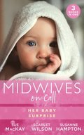 Midwives On Call: Her Baby Surprise: Midwife...to Mum! (Midwives On-Call) / It Started with a Pregnancy / Midwife's Baby Bump