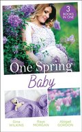 One Spring Baby: The Bachelor's Little Bonus (Proposals & Promises) / Keeping Her Baby's Secret / A Baby for the Village Doctor (Mills & Boon M&B)