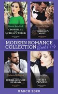 Modern Romance March 2020 Books 1-4: Cinderella in the Sicilian's World / Proof of Their Forbidden Night / The Return of Her Billionaire Husband / Revelations of a Secret Princess (Mills & Boon e-Bo