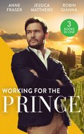 Working For The Prince: Prince Charming of Harley Street / The Royal Doctor's Bride / Baby Surprise for the Doctor Prince (Mills & Boon M&B)