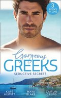 Gorgeous Greeks: Seductive Secrets: Bound to the Greek (Harlequin The Billionaires Collection) / What The Greek Wants Most / The Billionaire's Secret Princess