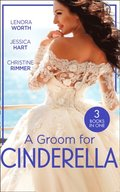 Groom For Cinderella: Hometown Princess / Ordinary Girl in a Tiara / The Prince's Cinderella Bride (Mills & Boon M&B)