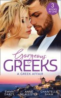 Gorgeous Greeks: A Greek Affair: An Offer She Can't Refuse / Breaking the Greek's Rules / The Greek's Acquisition
