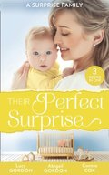 Surprise Family: Their Perfect Surprise: The Secret That Changed Everything (The Larkville Legacy) / The Village Nurse's Happy-Ever-After / The Baby Who Saved Dr Cynical