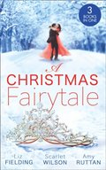 Christmas Fairytale: Mistletoe and the Lost Stiletto (The Fun Factor) / A Royal Baby for Christmas / Unwrapped by the Duke