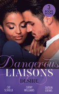 Dangerous Liaisons: Desire: Unfinished Business / His Temporary Mistress / Not Just the Boss's Plaything