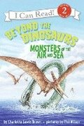 Beyond the Dinosaurs: Monsters of the Air and Sea