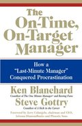 The On-Time, On-Target Manager: How a 'Last-Minute Manager' Conquered Procrastination
