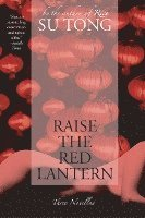 Raise the Red Lantern: Three Novellas