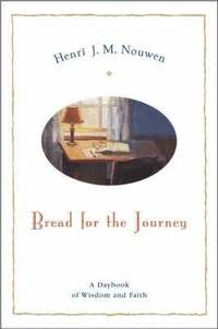 Bread For The Journey: A Daybook For Wisdom And Faith