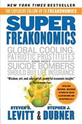 Superfreakonomics: A Rogue Economist Explores the Hidden Side of Everything