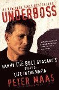 Underboss: Sammy the Bull Gravano's Story of Life in the Mafia