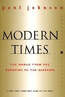 Modern Times Revised Edition: World from the Twenties to the Nineties, the