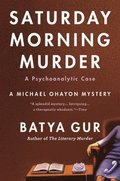 The Saturday Morning Murder: A Psychoanalytic Case