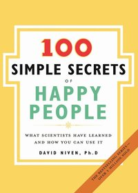 100 Simple Secrets Of Happy People, The