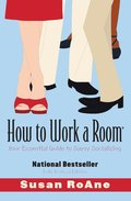 How To Work A Room: Your Essential Guide